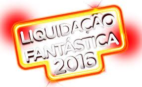 liquidação fantastica 2016