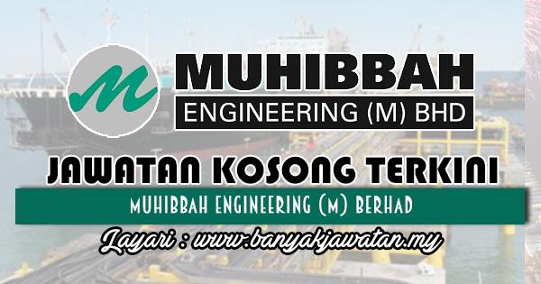 Jawatan Kosong 2018 di Muhibbah Engineering (M) Berhad