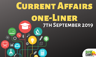 Current Affairs One-Liner: 7th September 2019