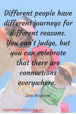 Different people have different journeys for different reasons. You can't judge, but you can celebrate that there are connections everywhere. Jane Seymour