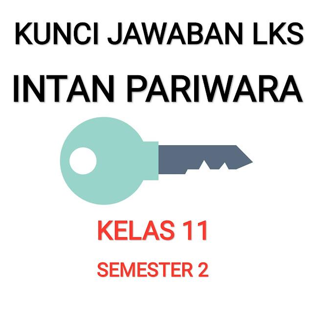 Kunci Jawaban Lks Intan Pariwara Kelas 11 Semester 2 Edisi 2018 2019 Humar Tutorial