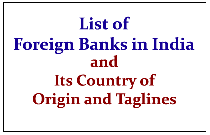 List of Foreign Banks in India and Its Country of Incorporation and Taglines