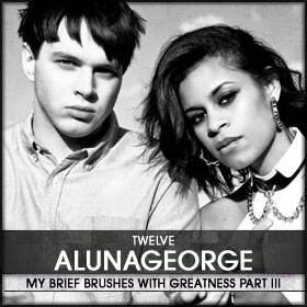 My Brief Brushes With Greatness Part III: 12. AlunaGeorge