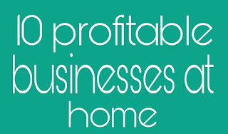 These 10 businesses can be profitable at home