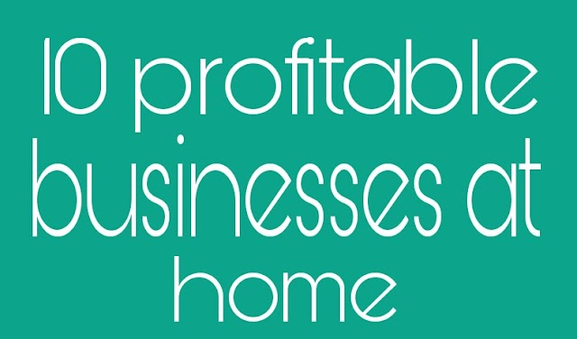 What home businesses are the most profitable? These 10 businesses can be profitable at home - blogs71