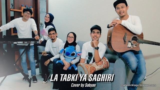 Lirik Sabyan - La Tabki Ya Saghiri dan Artinya