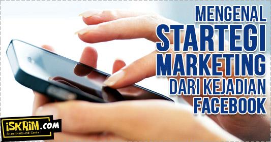 mengenal strategi marketing dari kejadian facebook deletfacebook_iskrim_com_
