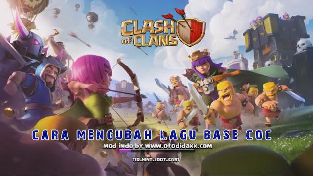 Cara ganti lagu base pada Clash of Clans Tanpa Root