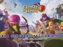 Cara mengubah lagu base di Clash of Clans Tanpa Root