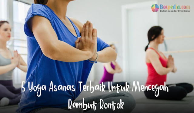 5 Yoga Asanas Terbaik Untuk Mencegah Rambut Rontok