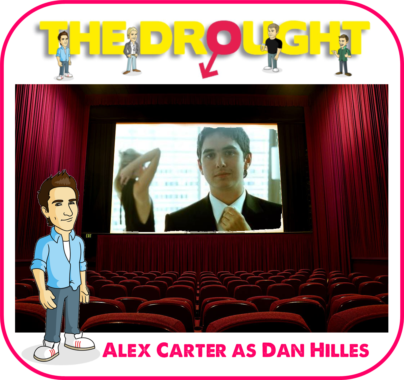 Dan Hilles, Alex Carter, Lee Hunter, Hollyoaks, Jamie Hope, Emmerdale, The Drought, Lad Lit, Steven Scaffardi, funny book, comedy novel, book about relationships, novel about dating disasters, lad lit, ladlit, dick lit,