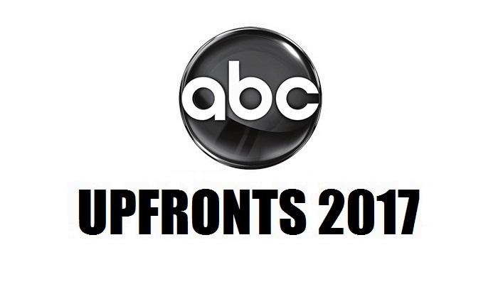 Upfronts 2017 ABC: Nuevas series, renovaciones y cancelaciones