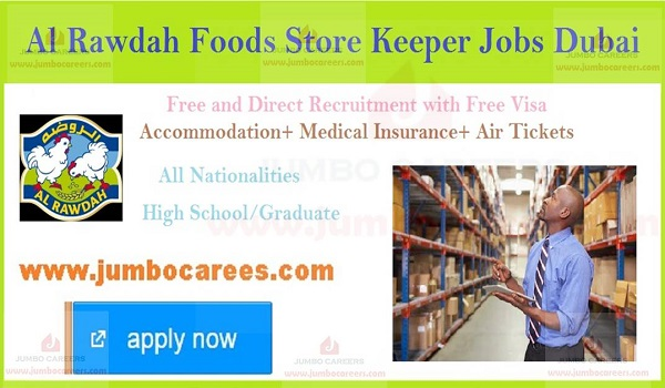 Al Rawdah Foods Dubai hiring staff, job description of latest store keeper jobs in Dubai,