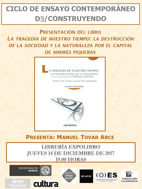 """Presentación del libro: """"La tragedia de nuestro tiempo: la destrucción de la sociedad y la naturaleza por el capital"""" de Andrés Piqueras."""