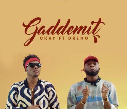 Music: CKay Ft. Dremo – Gaddemit