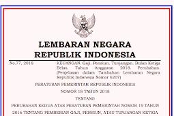 Peraturan Pemerintah No 18 [Tahun] 2018 (Tentang) PEMBERIAN GAJI KE-13 KEPADA PNS, TNI, POLRI, Pejabat Negara, & PENERIMA Pensiun ATAU TUNJANGAN [Tahun] 2018