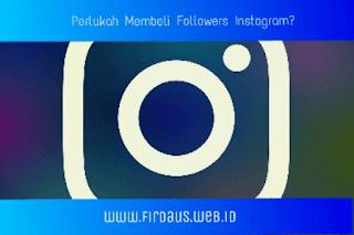 Perlukah membeli followers Instagram?