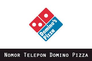 Nomor Telepon Domino Pizza Call Center