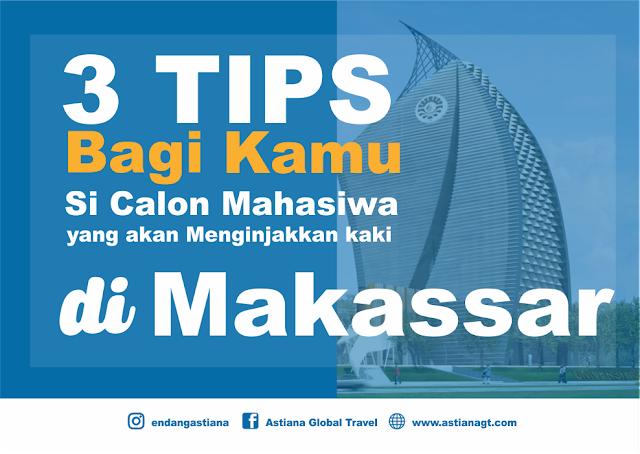 3 Tips Bagi Kamu Si Calon Mahasiswa yang Akan Menginjakkan Kaki di Makassar