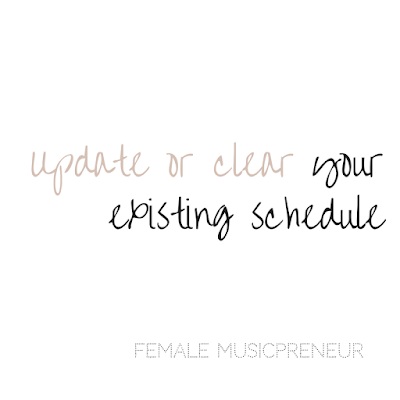 Update or clear your existing schedule - Female Musicpreneur