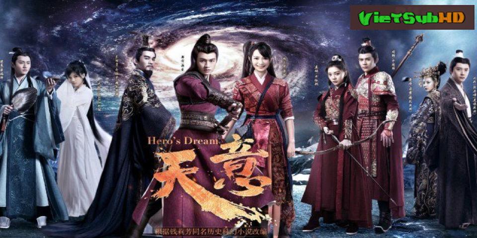 Phim Thiên Ý Tập 19 VietSub HD | Hero's Dream 2018
