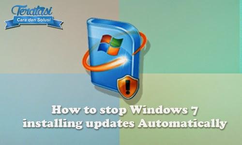 Cara Menonaktifkan Fitur Windows Auto Update di Windows 7