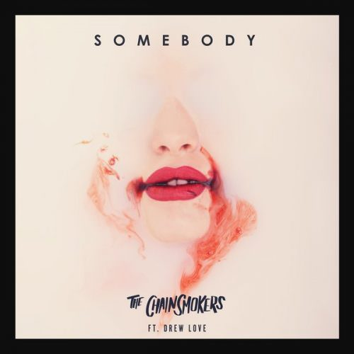 The Chainsmokers Drew Love Somebody Chords And Lyrics Chordsmate