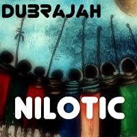 Dubrajah - Nilotic / Dubophonic