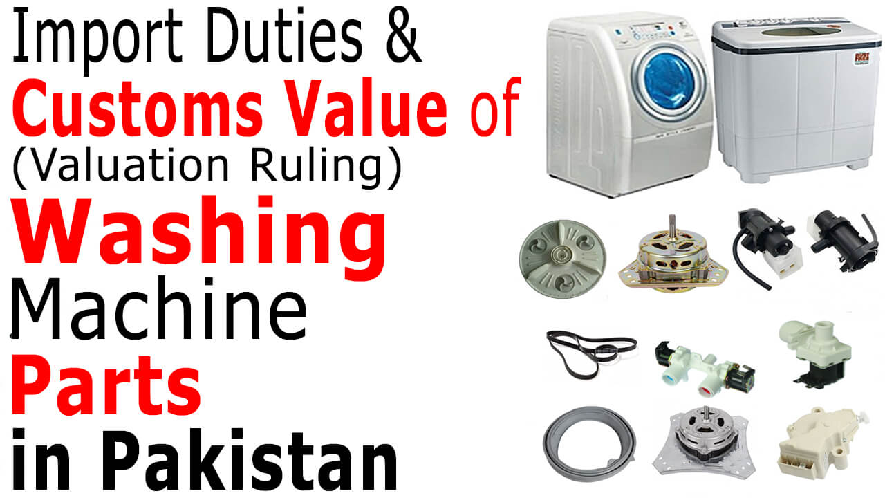 Import-Duties-on-Washing-Machine-Parts-in-Pakistan-Valuation-Ruling