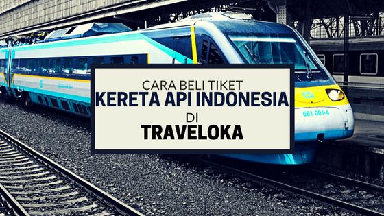 Cara Beli Tiket Kereta Api Indonesia di Traveloka