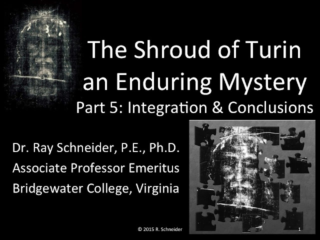 The Shroud of Turin an Enduring Mystery. Part 5 End.
