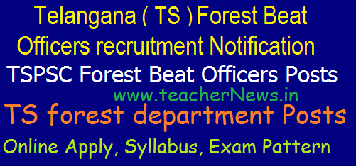 TSPSC 1857 Forest Beat Officer (FBO) Recruitment 2017 Apply Online application form, Qualification, Age Limit, Syllabus, Exam Pattern, Exam Date @ tspsc.gov.in.