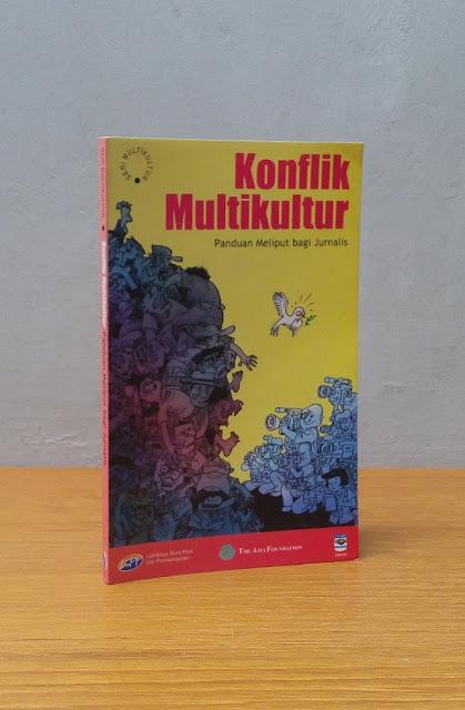 KONFLIK MULTIKULTUR: PANDUAN MELIPUT BAGI JURNALIS, Nur Zain Hae dkk