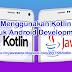 Menggunakan Kotlin untuk Android Development