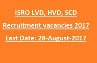 ISRO LVD, HVD Jobs Recruitment 2017