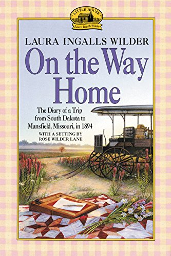On the Way Home by Laura Ingalls Wilder & Rose Wilder Lane (5 star review)