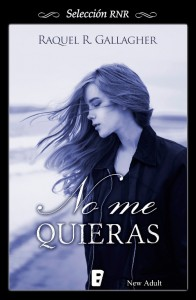 Portada del libro No me quieras de Raquel R. Gallagher