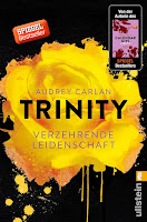 http://www.ullsteinbuchverlage.de/nc/buch/details/trinity-verzehrende-leidenschaft-die-trinity-serie-1-9783548289342.html?cHash=904e63313480a18f9a020cc004a1dcca