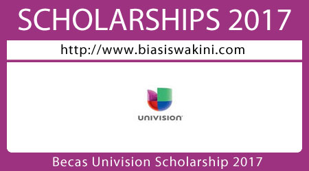Becas Univision Scholarship Program 2017