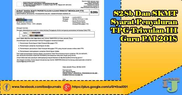 Sekedar menunjukkan gosip yang khususnya untuk Guru Pendidikan Agama Islam  S28b Dan SKMT Syarat Penyaluran TPG Triwulan III Guru PAI 2018