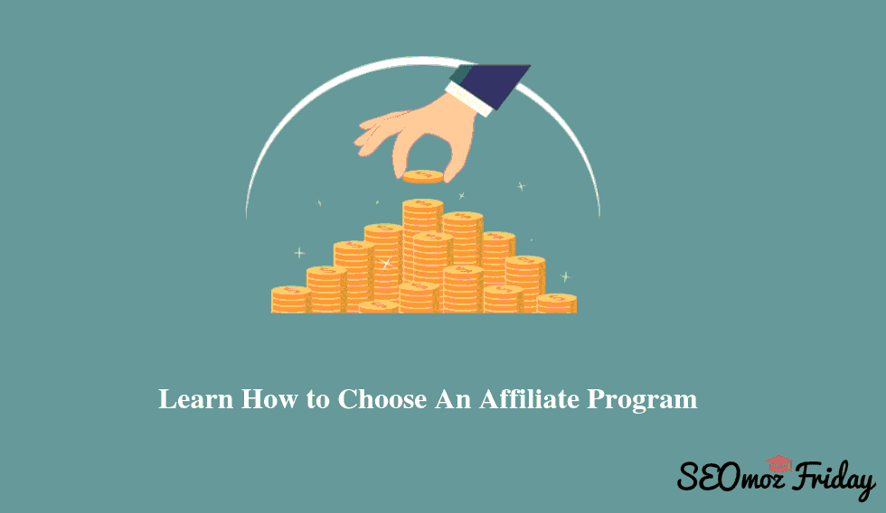 Learn How to Choose Affiliate Program