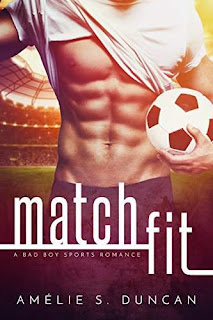 Match Fit: A Bad Boy Sports Romance by Amélie S. Duncan