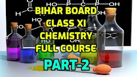 Bihar Board Class XI Chemistry Full Course Part 2