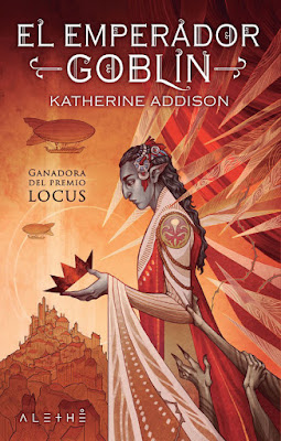 LIBRO - EL EMPERADOR GOBLIN Katherine Addison The Goblin Emperor   (Alethe - 6 noviembre 2018)   COMPRAR ESTE LIBRO