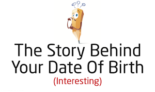 The Story Behind Your Date Of Birth