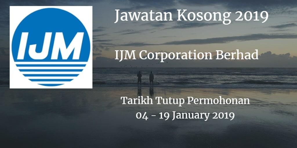 Jawatan Kosong IJM Corporation Berhad 04 - 19 January 2019