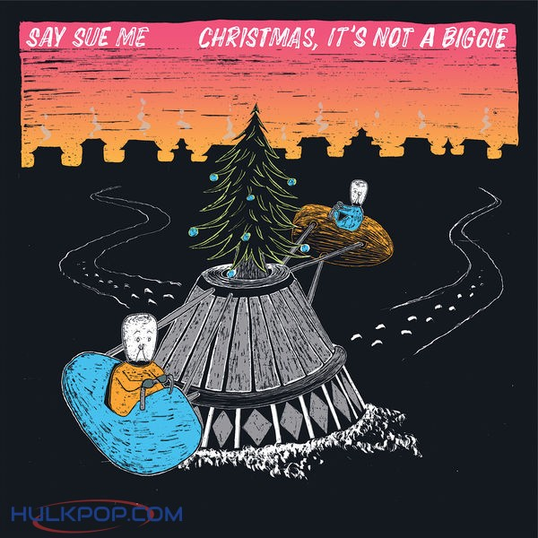 Say Sue Me – Christmas, It's Not a Biggie – EP