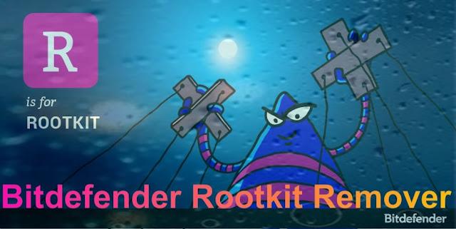تحميل برنامج Bitdefender Rootkit Remover لحذف البرمجيات الضارة والخبيثة