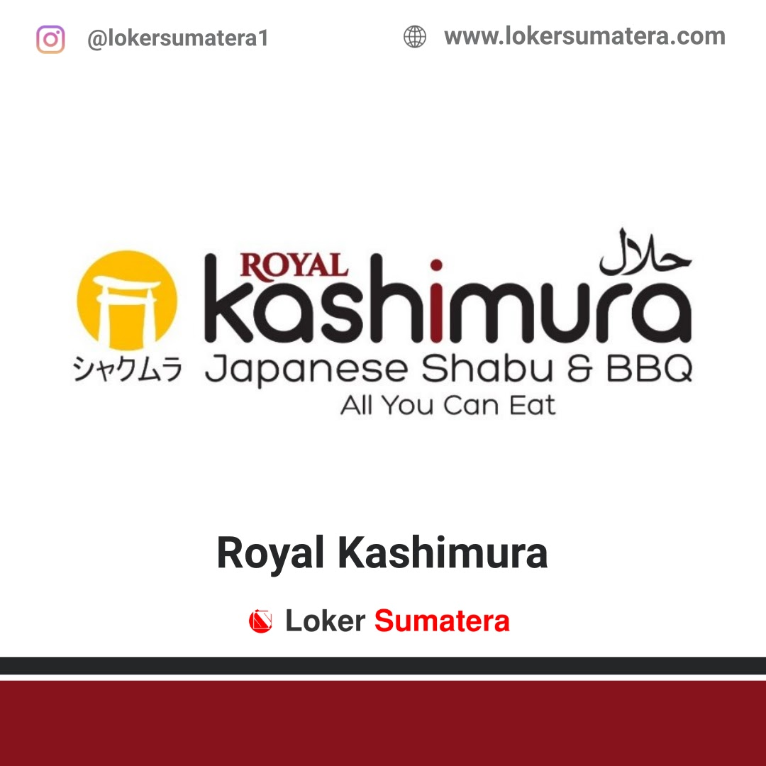 Lowongan Kerja Pekanbaru: Royal Kashimura Agustus 2020