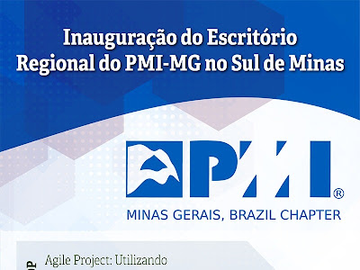 Inauguração do Escritório do PMI no Sul de MG. Saiba Mais!